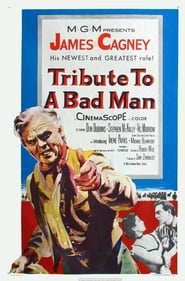 Tribute to a Bad Man Film Plakat