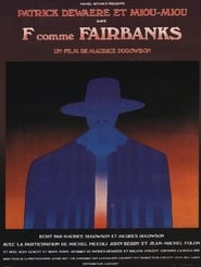 F comme Fairbanks Ver Descargar Películas en Streaming Gratis en Español