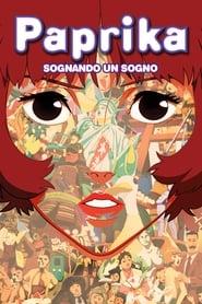 Paprika - Sognando un sogno (2006)