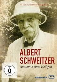 Albert Schweitzer – Anatomie eines Heiligen