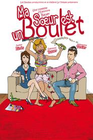 Ma Sœur est un Boulet ! (théâtre)