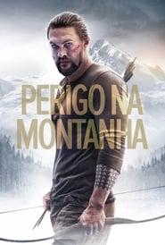 Perigo na Montanha (2018) Blu-Ray 1080p Download Torrent Dub e Leg