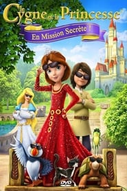 film Le cygne et la princesse en mission secrète streaming