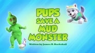 Pups Save a Mud Monster