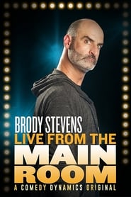 Brody Stevens: Live from the Main Room (2018)