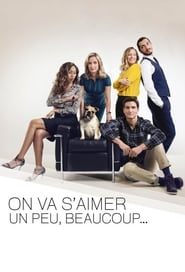 On va s'aimer un peu beaucoup… Saison 1 Episode 1 Streaming Vf / Vostfr