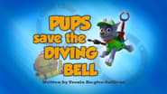 Pups Save the Diving Bell