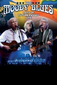 The Moody Blues: Days of Future Passed Live (2017)