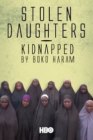 Watch Stolen Daughters: Kidnapped By Boko Haram (2018)