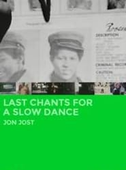 Last Chants for a Slow Dance se film streaming