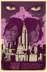 The Watcher of Park Ave (2017)