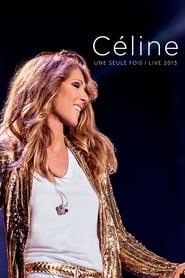 Céline Dion : Une Seule Fois / Live 2013