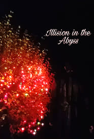 Illusion in the Abyss
