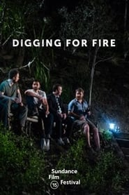 Digging for Fire Watch and get Download Digging for Fire in HD Streaming