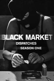 Streaming Black Market: Dispatches poster