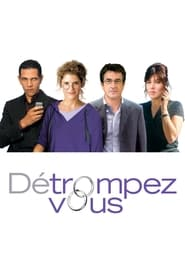Détrompez-vous Full Movie