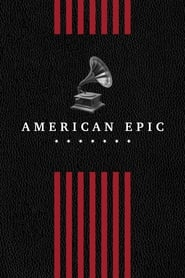 American Epic streaming vf poster