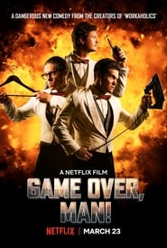 Game Over, Man! (2018) Watch Online Free