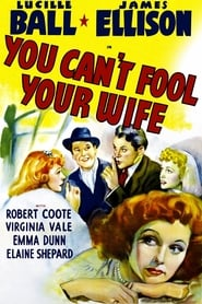 You Can't Fool Your Wife (1940)