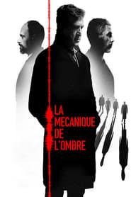 La mécanique de l'ombre Poster