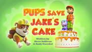 Pups Save Jake's Cake