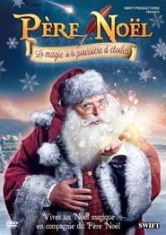 Père Noël, la magie de la poussière d'étoiles