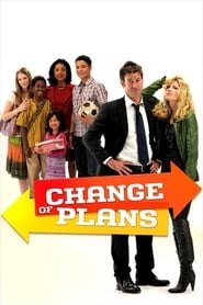 Watch Change of Plans (2011) Online Free