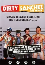 Dirty Sanchez: The Movie Watch and Download Free Movie in HD Streaming