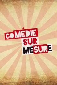 serien Comédie sur mesure deutsch stream