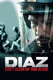 poster do Diaz: Don't Clean Up This Blood