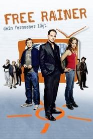 Free Rainer - Dein Fernseher lügt (2007)