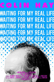 Colin Hay: Waiting For My Real Life (2016) Watch Movie Online
