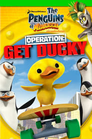 Penguins Of Madagascar: Operation Get Ducky poster