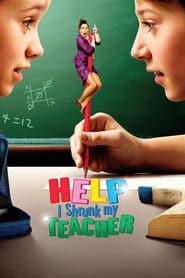 Help, I Shrunk My Teacher