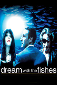 Dream with the Fishes Film Plakat
