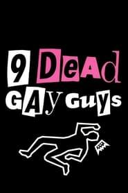 9 Dead Gay Guys Full Movie