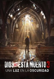 Dios no está muerto 3 (God's Not Dead: A Light in Darkness)