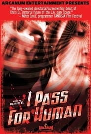 Watch I Pass for Human (2004)