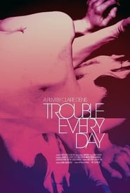 Trouble Every Day Full Movie