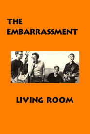 The Embarrassment: Living Room