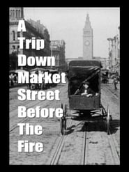 A Trip Down Market St. before the Fire