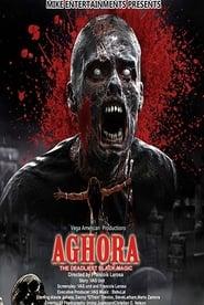 Aghora: The Deadliest Blackmagic (2018)