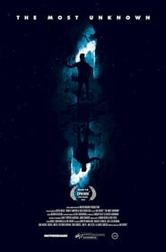 The Most Unknown (2018) Watch Online Free