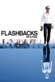 Flashbacks of a Fool Full Movie