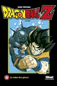 film Dragon Ball Z – Le Robot des Glaces streaming