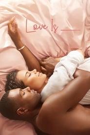 Love Is en Streaming gratuit sans limite | YouWatch S�ries en streaming