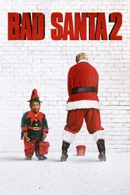 Watch Bad Santa 2 (2016) Online Free