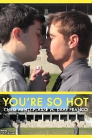 You're So Hot with Chris Mintz-Plasse and Dave Franco