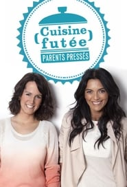 Cuisine futée, parents pressés streaming vf poster