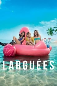 Film Larguées 2018 en Streaming VF